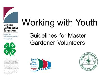 Working with Youth Guidelines for Master Gardener Volunteers.
