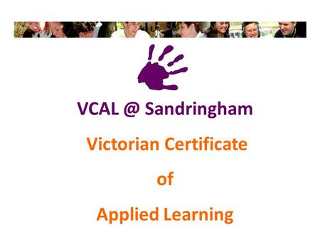 Sandringham Victorian Certificate of Applied Learning.