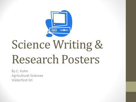 Science Writing & Research Posters By C. Kohn Agricultural Sciences Waterford WI.