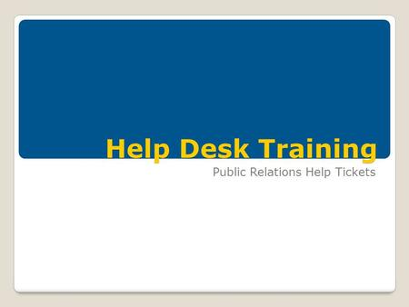 Help Desk Training Public Relations Help Tickets.