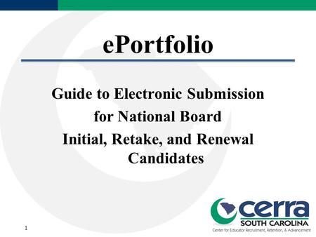 EPortfolio Guide to Electronic Submission for National Board Initial, Retake, and Renewal Candidates 1.