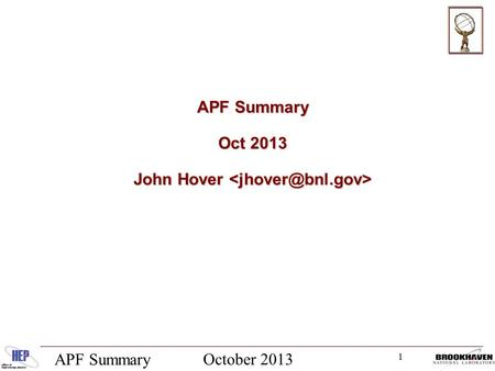 1 October 2013 APF Summary Oct 2013 John Hover John Hover.