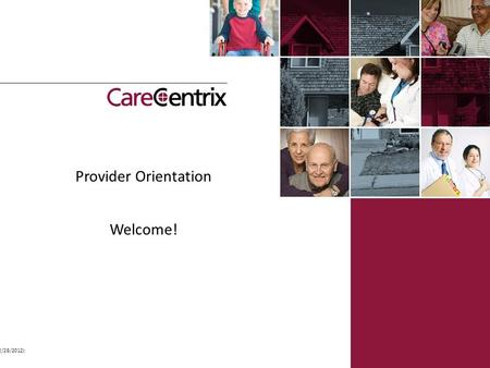 Provider Orientation Welcome! Updates (2/28/2012): COB Appeals RCC Auth Phone #s.