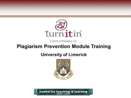 Plagiarism Prevention Module Training University of Limerick.
