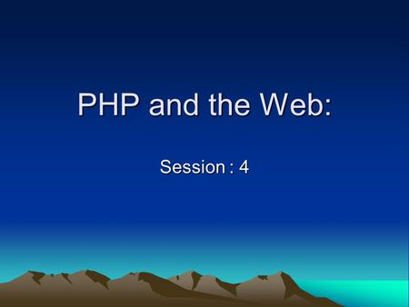 PHP and the Web: Session : 4. Predefined variables PHP provides a large number of predefined global variables to any script which it runs also called.