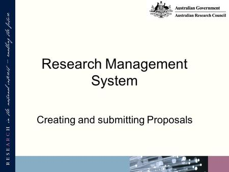 Research Management System Creating and submitting Proposals.
