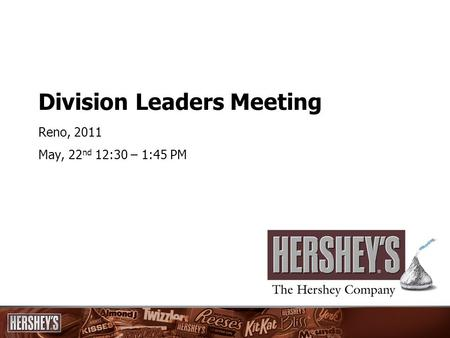 Division Leaders Meeting Reno, 2011 May, 22 nd 12:30 – 1:45 PM.