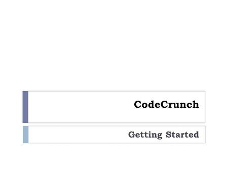 CodeCrunch Getting Started.