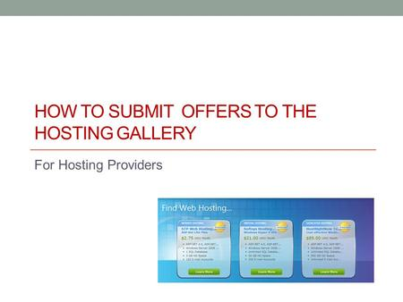 HOW TO SUBMIT OFFERS TO THE HOSTING GALLERY For Hosting Providers.