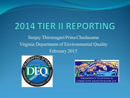 Sanjay Thirunagari/Prina Chudasama Virginia Department of Environmental Quality February 2015.