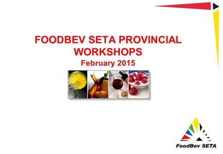 FOODBEV SETA PROVINCIAL WORKSHOPS