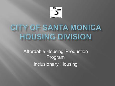 Affordable Housing Production Program Inclusionary Housing.