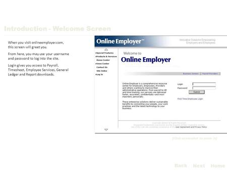 Introduction - Welcome Screen When you visit onlineemployer.com, this screen will greet you. From here, you may use your username and password to log into.
