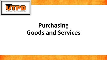Purchasing Goods and Services. Overview In this session you will learn how to utilize the eProcurement Module to create requisitions for purchasing goods.