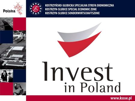 North-West part of Poland LOCATION ONE OF THE BIGGEST SEZ IN POLAND  Established: 1997  Subzones: 42  Area: 1 747 ha  Permits: 274  Job created: