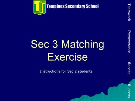 Sec 3 Matching Exercise Tampines Secondary School
