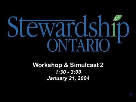 Workshop & Simulcast 2 1:30 - 3:00 January 21, 2004 1.