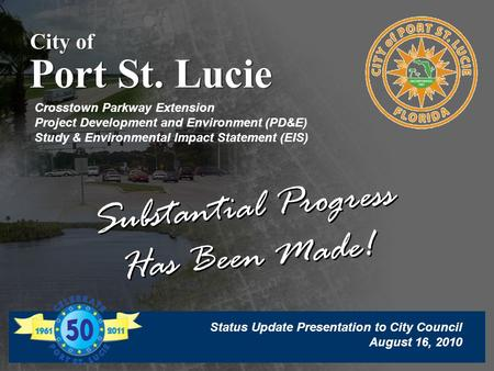 Port St. Lucie City of Crosstown Parkway Extension Project Development and Environment (PD&E) Study & Environmental Impact Statement (EIS) Substantial.