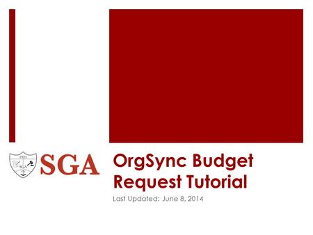 OrgSync Budget Request Tutorial Last Updated: June 8, 2014.
