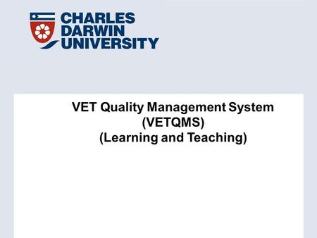 VET Quality Management System (VETQMS) (Learning and Teaching)