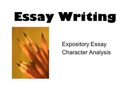 Essay Writing Expository Essay Character Analysis.