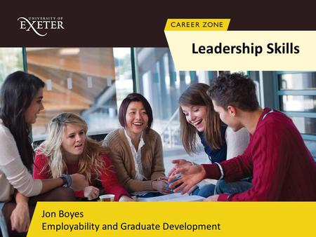 Jon Boyes Employability and Graduate Development Leadership Skills.