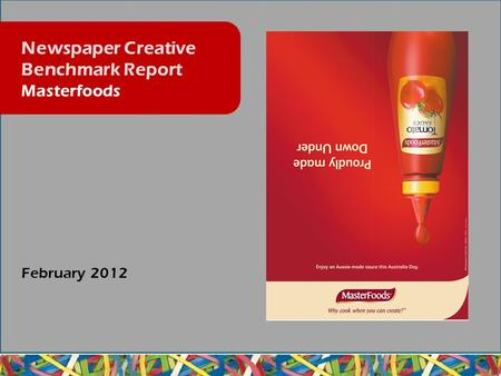 February 2012 Newspaper Creative Benchmark Report Masterfoods.