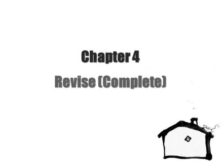 Chapter 4 Revise (Complete). NEU School of Business & Administration 2/Chapter 3 Why do you think revising is important?Why do you think revising is important?