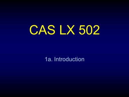 CAS LX 502 1a. Introduction. Your dog ate my homework. What does this sentence mean? Is it true? What is the current status of my homework? What was the.