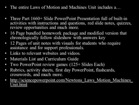 The entire Laws of Motion and Machines Unit includes a… Three Part 1660+ Slide PowerPoint Presentation full of built-in activities with instructions and.