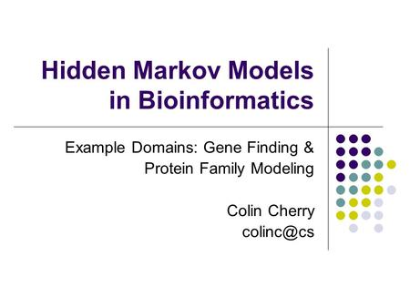 Hidden Markov Models in Bioinformatics