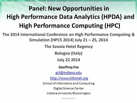 Panel: New Opportunities in High Performance Data Analytics (HPDA) and High Performance Computing (HPC) The 2014 International Conference.