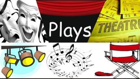 Plays. DEFINITION a dramatic performance usually performed on a stage.