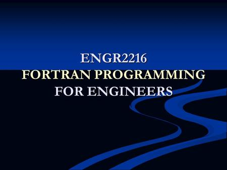 ENGR2216 FORTRAN PROGRAMMING FOR ENGINEERS. Chapter 1 The computer CPU MEMORY INPUT/OUTPUT DEVICES DATA REPRESENTATION BINARY SYSTEM OCTAL & HEXADECIMAL.