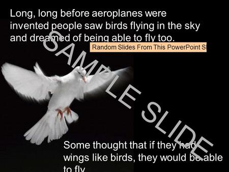 Www.ks1resources.co.uk Long, long before aeroplanes were invented people saw birds flying in the sky and dreamed of being able to fly too. Some thought.