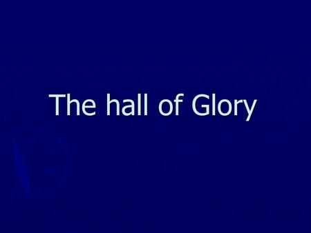 The hall of Glory. A lot of world-famous people lived and worked in our city. Some of them changed the course of history in our country, some of them.
