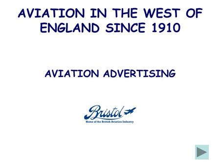 AVIATION IN THE WEST OF ENGLAND SINCE 1910 AVIATION ADVERTISING.