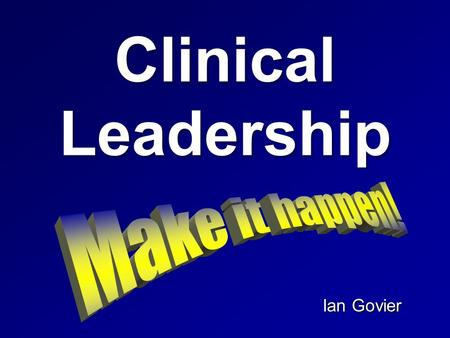 Clinical Leadership Ian Govier opportunitynowhere.