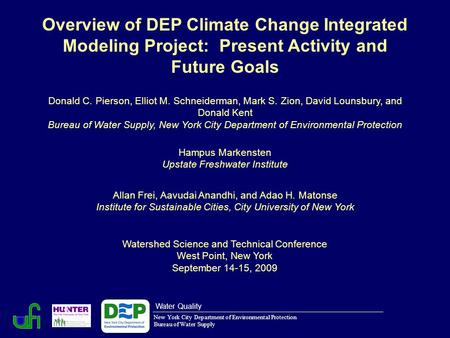 Overview of DEP Climate Change Integrated Modeling Project: Present Activity and Future Goals Watershed Science and Technical Conference West Point, New.