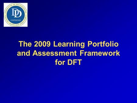 The 2009 Learning Portfolio and Assessment Framework for DFT.