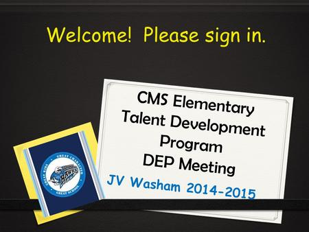 CMS Elementary Talent Development Program DEP Meeting