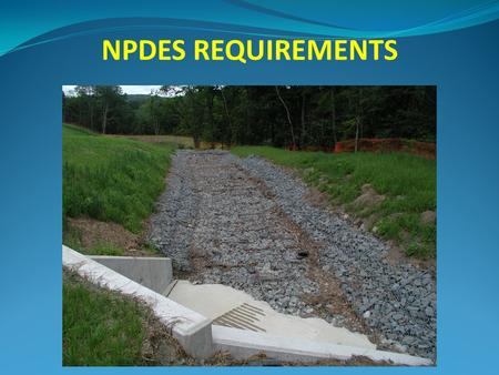 NPDES REQUIREMENTS. Pollution Control is Contractor's responsibility PennDOT is responsible for enforcement Its our Public Duty Environmental compliance.