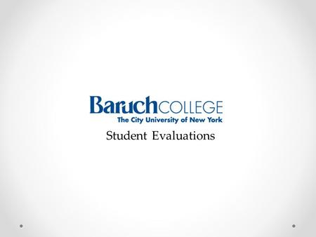 Student Evaluations. Introduction: Conducted: Qualtrics Survey Fall 2011 o Sample Size: 642 o FT Tenured: 158, FT Untenured: 59 o Adjunct: 190 o Students: