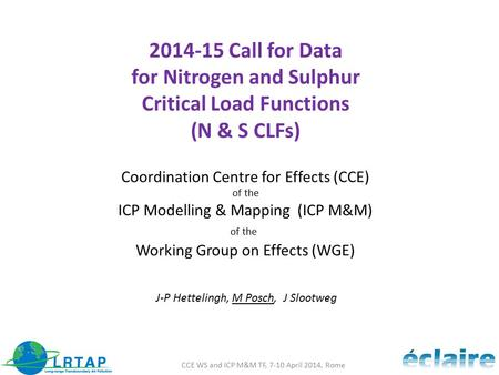 2014-15 Call for Data for Nitrogen and Sulphur Critical Load Functions (N & S CLFs) Coordination Centre for Effects (CCE) of the ICP Modelling & Mapping.