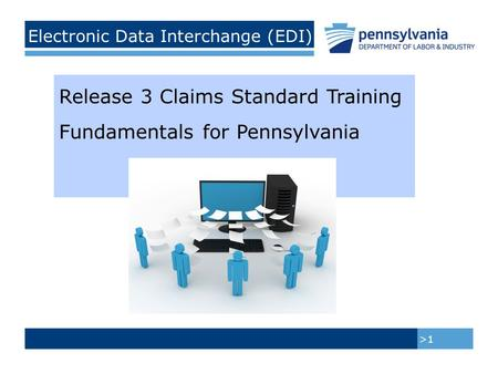 Electronic Data Interchange (EDI) >1 Release 3 Claims Standard Training Fundamentals for Pennsylvania.