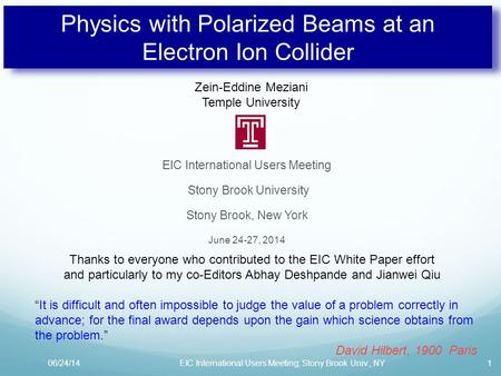 Physics with Polarized Beams at an Electron Ion Collider EIC International Users Meeting Stony Brook University Stony Brook, New York June 24-27, 2014.
