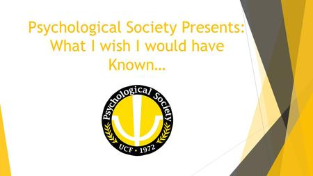 Psychological Society Presents: What I wish I would have Known…