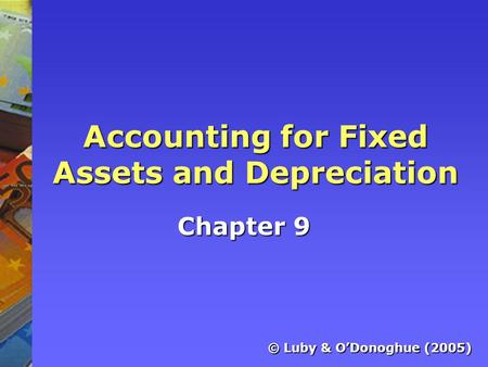 Accounting for Fixed Assets and Depreciation