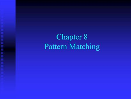 Chapter 8 Pattern Matching