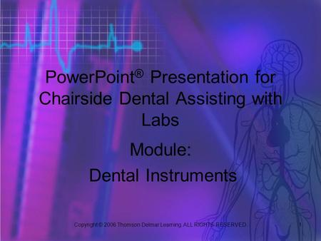 PowerPoint® Presentation for Chairside Dental Assisting with Labs